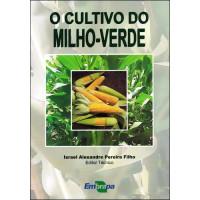 O Cultivo do Milho-Verde