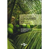 A Cultura do Coqueiro no Brasil 3ª Ed.