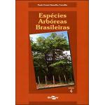 Espécies Arbóreas Brasileiras vol.4