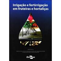 Irrigação e fertirrigação fruteiras e hortaliças