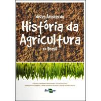 Novos Ângulos da História da Agricultura no Brasil