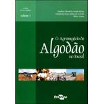 O Agronegócio do Algodão no Brasil - Vol.1