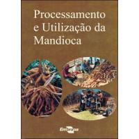 Processamento e Utilização da Mandioca