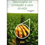 Tecnologias de Produção e Usos da Soja