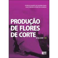 Produção de Flores de Corte vol.1