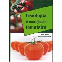 Fisiologia e Nutrição do Tomateiro