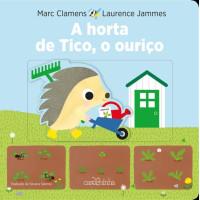A horta de Tico, o Ouriço