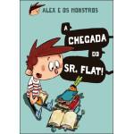 Alex e os Monstros - a chegada do Sr. FLAT!