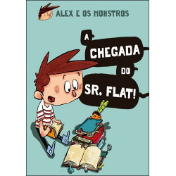 Alex e os Monstros - a chegada do Sr. FLAT!