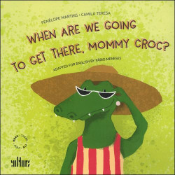 When are we going to get there, mommy croc?