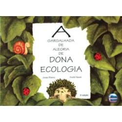 A gargalhada de alegria de dona Ecologia