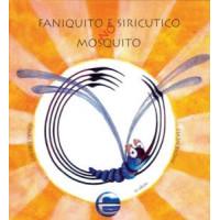 Faniquito e siricutico no mosquito