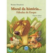 Moral da história... fábulas de Esopo