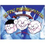 Os três porquinhos patetas