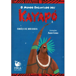 O Mundo Encantado dos Kayapó