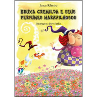 Bruxa Cremilda e seus perfumes maravilhosos