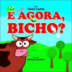 E Agora Bicho?