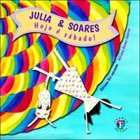 Júlia e Soares - Hoje é Sábado