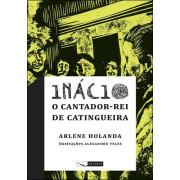 Inácio - O cantador rei - de catingueira