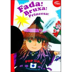 Fada! Bruxa! Princesa!