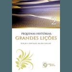 Pequenas Histórias - Grandes Lições - Vol. 2