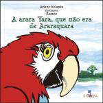 A Arara Yara Que Não Era de Araraquara