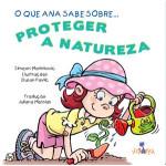 O que Ana sabe sobre... Proteger a natureza
