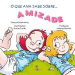 O que Ana sabe sobre... Amizade