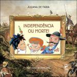 Independência ou Morte!