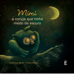 Mimi - a coruja que tinha medo do escuro