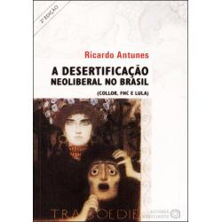 A Desertificação Neoliberal no Brasil