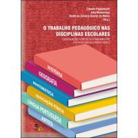 O Trabalho Pedagógico Disciplinas Escolares