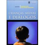 Crianças, Mídias e Diálogos