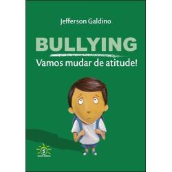 Bullying: Vamos mudar de Atitude!