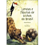 Lendas e Fábulas de Bichos do Brasil