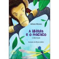 A Libélula e o Macaco: O Valor da Paz