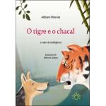 O Tigre e o Chacal: O Valor da Inteligência