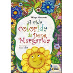 A vida colorida da dona Margarida